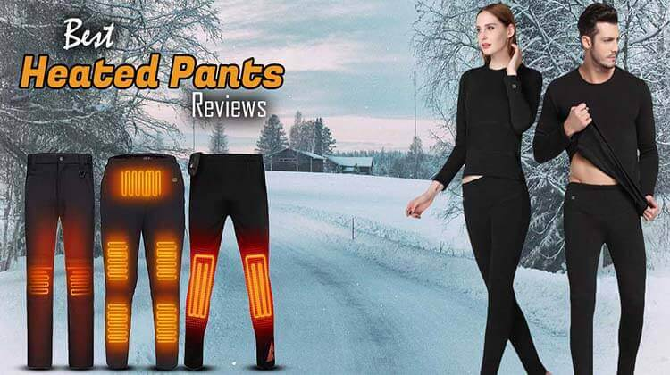 Best Heated Pants Reviews