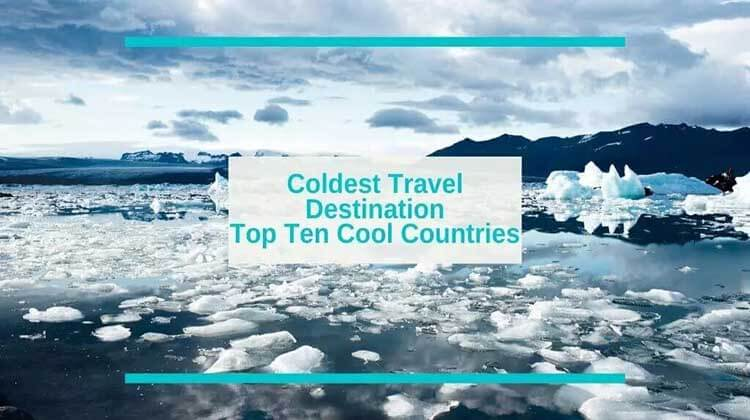 Coldest-Travel-Destinations-Top-Ten-Cool-Countries
