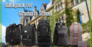 Best Backpack For Graduate School [ 2021 | 2022] DeltaHeatedVest