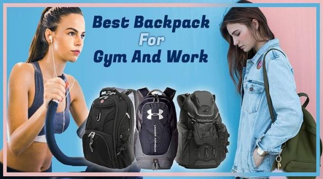 Best Backpack For Gym And Work