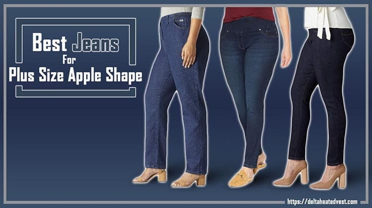 Best jeans For plus size apple shaped