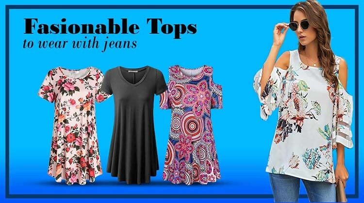 Fasionable tops to wear with jeans