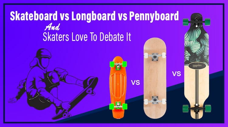 Skateboard vs Longboard vs Penny board And Skaters Love To Debate It.