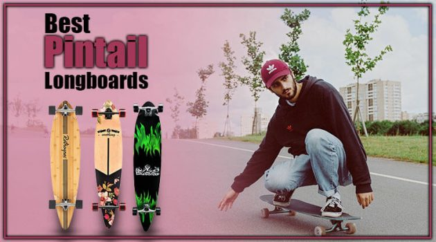 The 11 Best Pintail Longboards Good For Who Love Carving And Cruising
