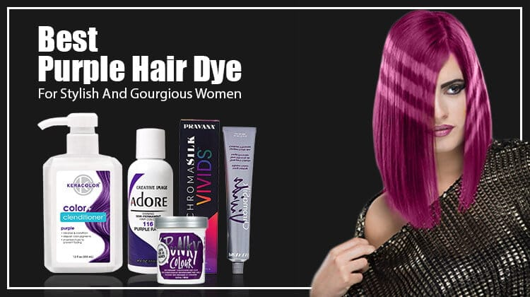 The 13 Best Purple Hair Dye For Stylish And Fashionable Ladies